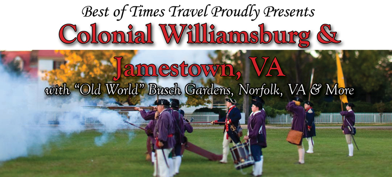 Colonial Williamsburg & Jamestown, VA  | April, May, October 2018