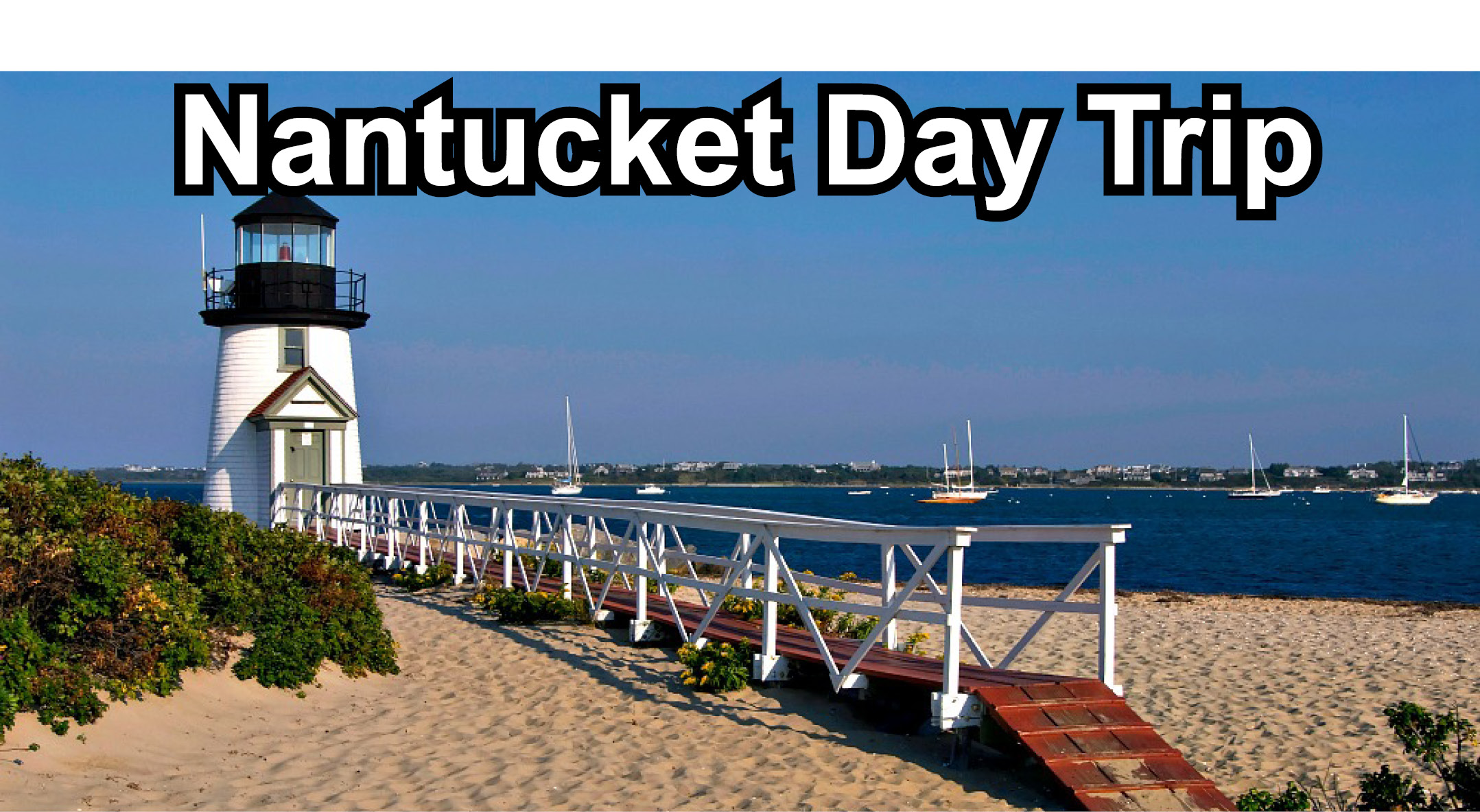 Nantucket Day Trip | July and August 2019